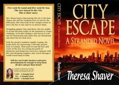 City Escape (A Stranded Novel), by Theresa Shaver, TBR Spring 2014