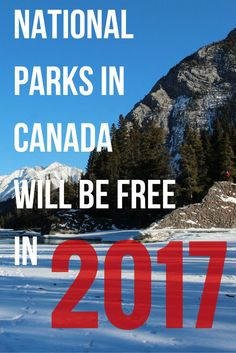 Want to go visit Banff in Canada? Or maybe you want to visit the world famous Jasper National Park? Well in These, and other great Canadian national parks will have free entrance for Discover why.and make Canada your next great outdoor adventure. Canada National Parks, Parks Canada, Banff National Park, Canada Trip, Canada 150, Vancouver Island, British Columbia, Quebec, Montreal