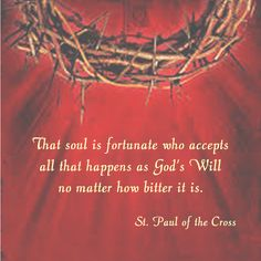 That soul is fortunate who accepts all that happens as God's Will no matter how bitter it is.  #daughtersofmarypress #daughtersofmary #lent