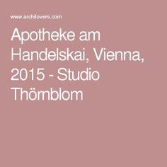 Apotheke am Handelskai, Vienna, 2015 - Studio Thörnblom