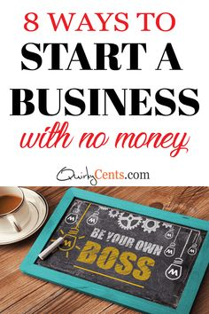 8 Ways to Start a Business with No Money ⋆ Quirky Cents