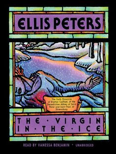 Recommended by Amy: The Virgin in the Ice: Chronicles of Brother Cadfael, Book 6 Ellis Peters ebook
