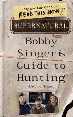 My name is Bobby Singer. In twenty-four hours Im gonna lose my memory. So heres everything you need to know. Monsters, demons, angels, vampires, the boogeyman under your bed: Ive seen it, Ive hunted i