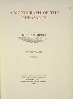 Monograph of the pheasants. |  1918  |  incredible color illustrations and B&W photos with maps --  every pheasant that ever was it seems.