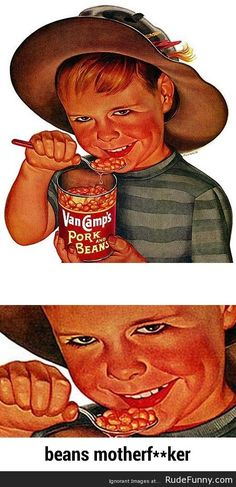Creepy Ad for Beans - http://www.rudefunny.com/memes/creepy-ad-for-beans/