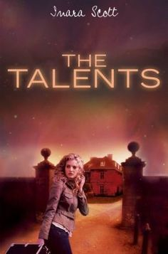 The Talents (Delcroix Academy Series #1) by Inara Scott | 9781423116561 | Paperback | Barnes & Noble