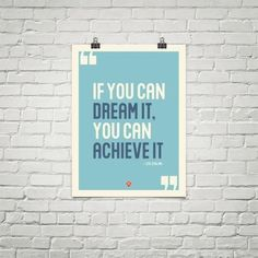 If You Can Dream It, You Can Achieve it - museum-quality poster made on thick, durable, matte paper. A statement in any room. The poster is
