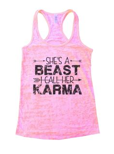 She's A Beast I Call Her Karma Burnout Tank Top By Funny Threadz - 1125