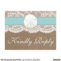 The Turquoise Sand Dollar Wedding Collection RSVP Postcard The turquoise sand dollar beach wedding collection is a stunning design featuring a lovely rustic burlap effect background with a romantic vintage white lace effect trim finished with a stunning sand dollar and turquoise ribbon. These RSVP postcards can be personalized for your special occasion and would make the perfect insert cards for a wedding, bridal shower, engagement party, birthday party and much, much more. *Please note that…