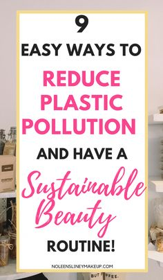 9 Simple Ways To Have A Zero Waste Beauty Routine - Noleen Sliney Organic Makeup Brands, Organic Beauty, Beauty Tips For Skin, Healthy Beauty, Beauty Tricks, Organic Face Moisturizer, Eco Friendly Makeup, How To Find Out, Make Up