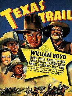TEXAS TRAIL - William Boyd - Gabby Hayes - Russell Hayden - Judith Allen - Alexander Cross - Robert Kortman - Billy King - Produced by Harry Sherman - Directed by David Selman - Paramount Picture - Movie Poster.