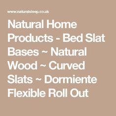 Natural Home Products - Bed Slat Bases ~ Natural Wood ~  Curved Slats  ~ Dormiente Flexible Roll Out