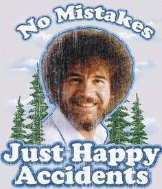 Bob Ross t shirt. No mistakes Just Happy Accidents. Pinturas Bob Ross, Bob Ross Quotes, Bob Ross Art, Es Der Clown, Happy Little Trees, Bob Ross Paintings, The Joy Of Painting, Portfolio, Oeuvre D'art