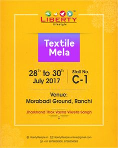 You are cordially invited to visit us at Textile Mela in Ranchi.  Stall Number - C1.  28th July to 30th July, 2017.  Surely come and visit us.  #LibertyLifestyle #TextileMela #Invitation #Textile #India #Ranchi