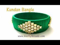 Designer Silk Thread Bangle | Bridal Bangle | Kundan Bangle | Kada | www.knottyhreadz.com - YouTube