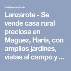 Lanzarote - Se vende casa rural preciosa en Maguez, Haria, con amplios jardines, vistas al campo y parkings
