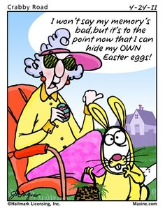 Maxine... hide my easter eggs