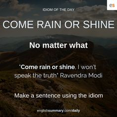 Come Rain or Shine Meaning in English Slang English, Learn English Grammar, Learn English Words, English Phrases, English Idioms, English Language Learning, English Study, English Lessons, Interesting English Words