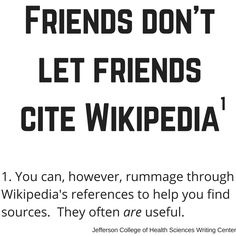 Writing Tip: Friends don't let friends cite Wikipedia.  You can, however, rummage through Wikipedia's references to help you find sources.  They often are useful.