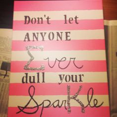 Sigma Kappa #DIY canvas idea. Don't let anyone ever dull your sparkle. This is too cute. Try making this for your little. #SK