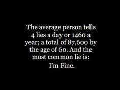 The average person tells 4 lies a day...