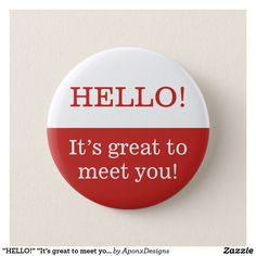 Put a pin in it with a Hello button at Zazzle! Button pins that really stand out with thousands of designs to pick from. Create easy make buttons & pins today!
