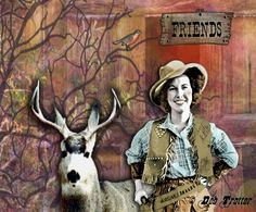I create art that celebrates the loving and independent Cowgirl spirit that lives in every woman's heart.