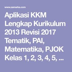 Aplikasi KKM Lengkap Kurikulum 2013 Revisi 2017 Tematik, PAI, Matematika, PJOK Kelas 1, 2, 3, 4, 5, dan 6 SD/ MI     Selamat datang kami uc... Microsoft Excel, Pdf, Geek, Album, Education, Geeks, Onderwijs, Learning, Card Book