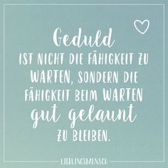 Patience is not the ability to wait, but the ability to stay in a good mood while waiting - Lieblingsmensch // VISUAL STATEMENTS® - Zitate Sarcastic Quotes, True Quotes, Funny Quotes, Cute Text, Delete Quotes, Disloyal Quotes, Quotation Marks, Empowering Quotes, Visual Statements
