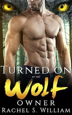 Turned On By Wolf Owner BBW Werewolf Shifter Romance (Paranormal Action Adventure Shifter Romantic Mystery)