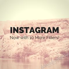 Instagram Now with 10 More Filters!