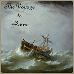 Paul's Voyage to Rome (Acts Chapter 27)