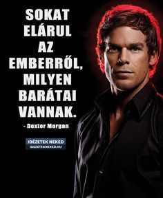 Dexter Morgan, Entertaining, Quotes, Movies, Movie Posters, Fictional Characters, Inspiration, Running, Quotations