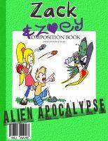 Zack & Zoey's Alien Apocalypse -or- Alien Busting Ninja Adventure, an ebook by MJ Ware at Smashwords