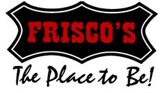 Frisco's in Cuba MO.... A great family restaurant!  Good food ... good atmosphere... great service!