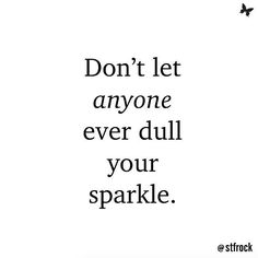 Shine brighter than a diamond #inspiration #quote #sparkle
