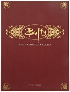 Buffy: The Making of a Slayer