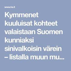 Kymmenet kuuluisat kohteet valaistaan Suomen kunniaksi sinivalkoisin värein – listalla muun muassa Niagaran putoukset ja Globen-areena - Kotimaa - Helsingin Sanomat