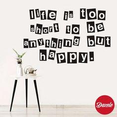 Vinilos Decorativos Frases Life Is Too Short To Be Anything But Happy #VinilosDecorativos #VinilosFrases #LifeIsTooShortToBeAnythingButHappy #Life #Happy #Dozele