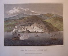 « View of Algiers from the bay » 1818 - Engraved by T Dixon from an original painting by William Marshall Craig