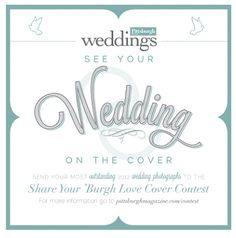 Your wedding photo can be on the cover of Pittsburgh Weddings Magazine! Click for details.
