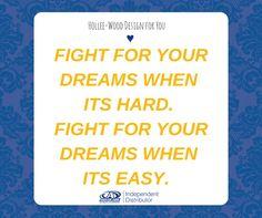 Keep fighting. Keep going. Keep growing. Keep dreaming.
