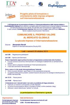 """""""Comunicare il proprio valore al mercato globale - Le piccole imprese e l'internazionalizzazione """" - Lodi, venerdì 25 ottobre 2013"""