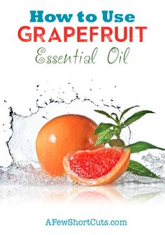 Grapefruit Essential Oil is Good for Cellulitis, Toxin build-up, Water retention, dull looking skin, Very Energizing too!