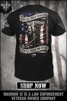 Though I walk through the valley, I will fear no evil. American Crusader - Get yours now. Warrior 12 is a law enforcement veteran-owned company. Grunt Style Shirts, Shirt Style, Cool Shirts, Tee Shirts, Tees, Warriors Shirt, Templer, Warrior Quotes, Patriotic Shirts