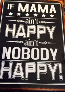 """""""If Mama aint happy aint nobody happy!"""" #homedecor at Heritage Gift Shop, 801.582.1847 #wallsigns #shoplocal"""