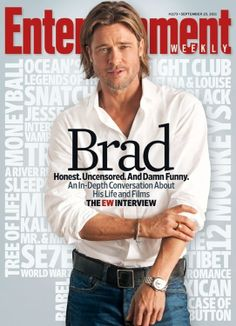 Our parents had Robert Redford,,,we have his modern version:: BRAD PITT!! Even thought he is turning 51 this year, this guy play with his look and in my book, he's always accurate!