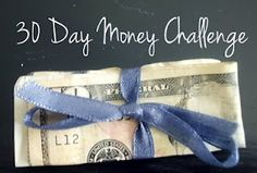 A Blossoming Life: 30 Day Money Challenge: Learning to Live on Less ~ My plan for 2013!!!