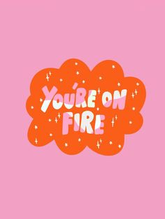 You're on fire Cute Quotes, Happy Quotes, Positive Quotes, Art And Illustration, Letras Cool, Happy Words, Photo Wall Collage, Pink Aesthetic, Aesthetic Quote