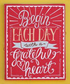 'Begin Each Day With a Grateful Heart'